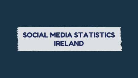 social media statistics in ireland 2017